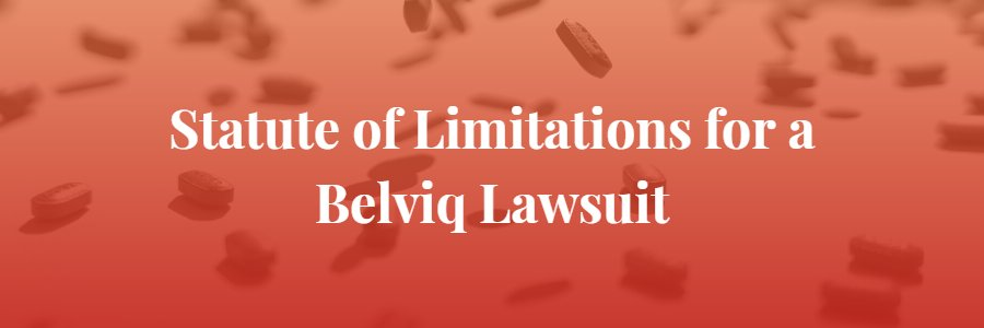 What Is the Statute of Limitations for a Belviq Lawsuit?